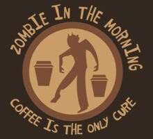 Zombie in the morning Coffee is the only cure! by jazzydevil
