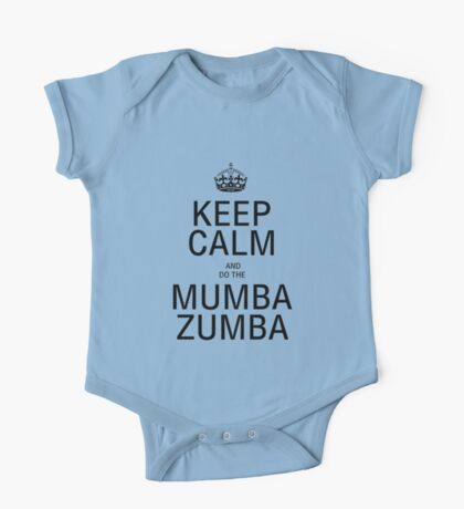 KEEP CALM AND DO THE MUMba ZUMBA! One Piece - Short Sleeve