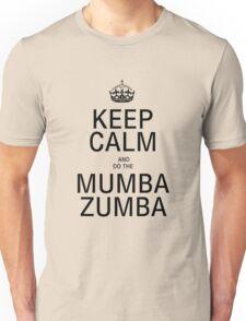 KEEP CALM AND DO THE MUMba ZUMBA! Unisex T-Shirt