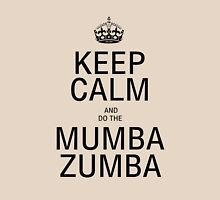 KEEP CALM AND DO THE MUMba ZUMBA! Womens Fitted T-Shirt