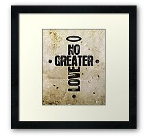 No Greater Love Framed Print