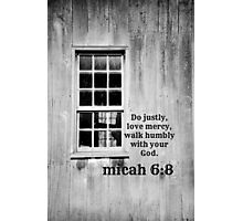 micah 6 Justly Mercy Photographic Print