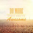 Do More Of What Makes You Awesome  by Nicola  Pearson
