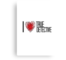 I love True Detective Canvas Print
