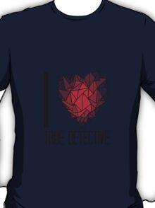 I love True Detective T-Shirt