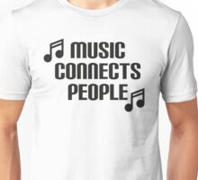 Music Connects People Unisex T-Shirt