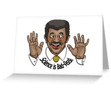 """Neil deGrasse Tyson """"Science is Bad-Ass!"""" Greeting Card"""