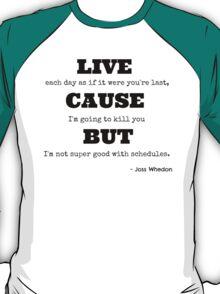 Joss Killing Schedule T-Shirt