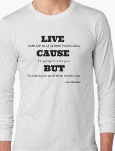Joss Killing Schedule Long Sleeve T-Shirt
