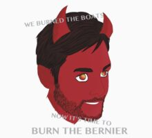 Burn the Bernier by screims