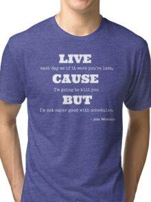 Joss Killing Schedule- WHITE Tri-blend T-Shirt