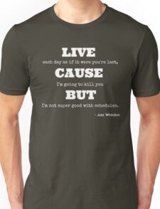 Joss Killing Schedule- WHITE Unisex T-Shirt
