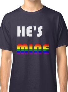 He's Mine Rainbow Classic T-Shirt