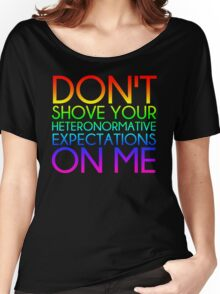 Heteronormative Expectations (rainbow) Women's Relaxed Fit T-Shirt