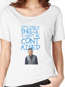 I'm Like A Sneeze: I Can't Be Contained  Women's Relaxed Fit T-Shirt