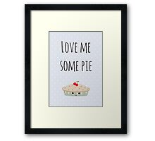 Love Me Some Pie Framed Print
