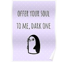 Offer Your Soul To Me, Dark One Poster