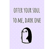 Offer Your Soul To Me, Dark One Photographic Print