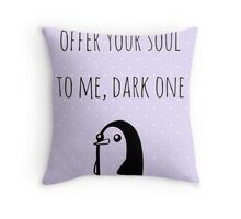 Offer Your Soul To Me, Dark One Throw Pillow