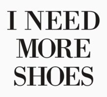 I Need More Shoes by missylayner