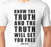 John 8:32 - Know the truth, and the truth will set you free. Unisex T-Shirt