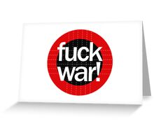 Fuck War Greeting Card