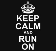 Keep Calm And Run On by 4season