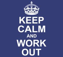 Keep Calm And Work Out by 4season