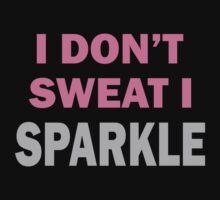 I Dont Sweat I Sparkle by 4season