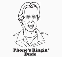 Phone's Ringin' Dude by Adam Campbell