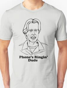 Phone's Ringin' Dude Unisex T-Shirt