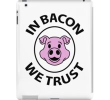 In bacon we trust iPad Case/Skin