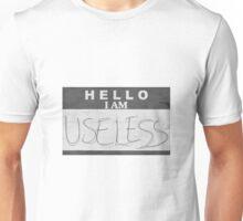 Hello I am Useless Unisex T-Shirt