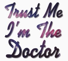 Trust Me, I'm The Doctor by PatiDesigns