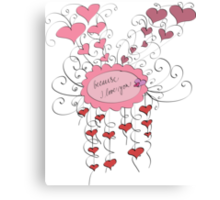 because I love you Canvas Print