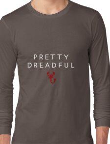 Pretty Dreadful Long Sleeve T-Shirt