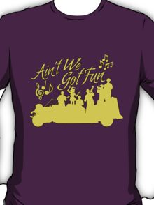 Five and Dime - Ain't We Got Fun T-Shirt