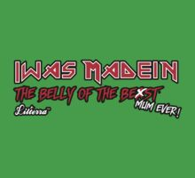 """Iwas Madein"" the Belly of The Be st Mum Ever! One Piece - Short Sleeve"