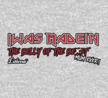 """Iwas Madein"" the Belly of The Be st Mum Ever! One Piece - Long Sleeve"