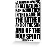 Go and make disciples of all nations -Matt 28:19 Greeting Card