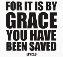 For it is by grace you have been saved - Eph 2:8 Kids Clothes