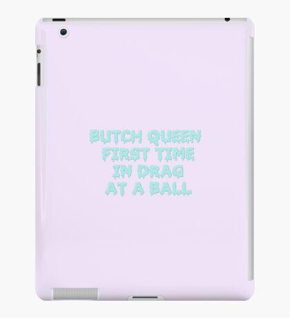 butch queen iPad Case/Skin