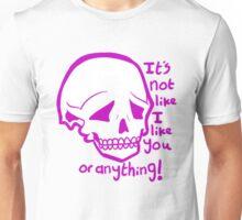 It's not like I like you or anything Unisex T-Shirt