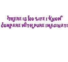 Willy Wonka Knows Best by jadeatthebeach