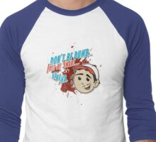 "Glenn Says ""Don't Be Dumb..."" Men's Baseball ¾ T-Shirt"