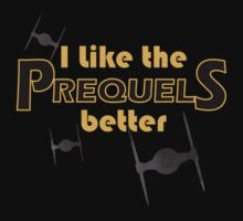 I like the prequels better One Piece - Short Sleeve