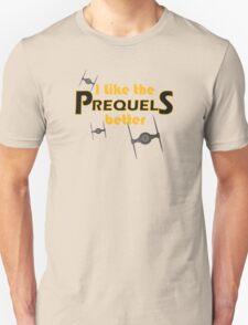 I like the prequels better T-Shirt