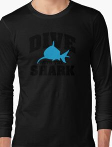 Dive with the shark Long Sleeve T-Shirt