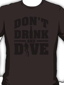 Don't drink and dive T-Shirt