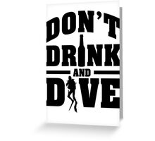 Don't drink and dive Greeting Card
